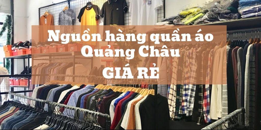 Nguồn hàng quần áo Quảng Châu giá rẻ