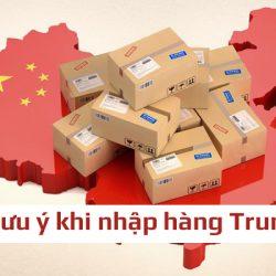 Những lưu ý khi nhập hàng Trung Quốc về bán